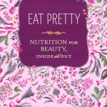 Eat Pretty! Nutrition for Beauty | Food Mood Girl